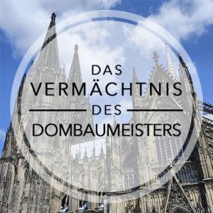 Stadtrallye Köln - Das Vermächtnis des Dombaumeisters